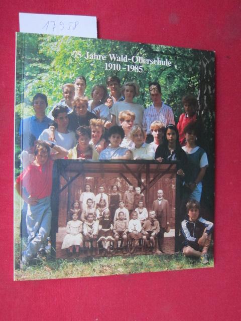 75 Jahre Wald-Oberschule 1910 - 1985 : [Festschrift]. EUR