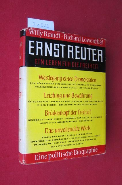 Ernst Reuter : Ein Leben für die Freiheit. Eine politische Biographie. Willy Brandt ; Richard Lowenthal. EUR
