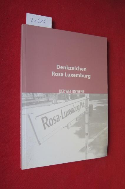 """Denkzeichen Rosa Luxemburg : zweistufiger Kunstwettbewerb ; [Katalog zum Kunstwettbewerb """"Denkzeichen Rosa Luxemburg""""] EUR"""