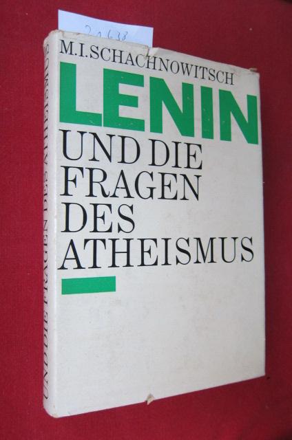 """Lenin und die Fragen des Atheismus. M. I. Schachnowitsch. [Übers. aus d. Russ.: Arbeitsgemeinschaft """"Mittel- u. Osteuropa in d. Diplomatie d. Vatikans"""" d. Dt. Historikergesellschaft] EUR"""