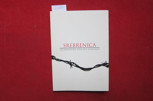 Srebrenica : Erinnerung für die Zukunft. hrsg. von der Heinrich-Böll-Stiftung. [Übers. aus dem Bosnischen und Serb. von Harris Dzajic] EUR