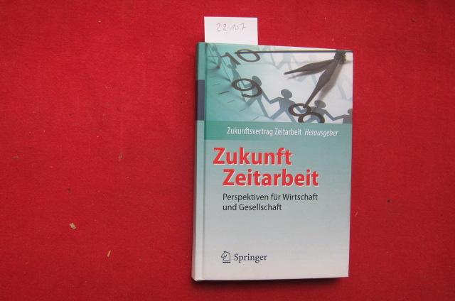 Zukunft Zeitarbeit : Perspektiven für Wirtschaft und Gesellschaft. Mit einem Vorw. von Ursula von der Leyen. EUR