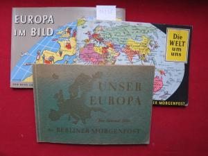 Konvolut aus 3 (vollständigen) Sammel-Atlanten: 1) Die Welt um uns. 2) Unser Europa. 3) Europa im Bild. EUR