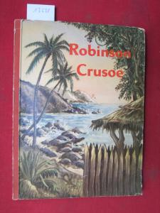 Robinson Crusoe. Seine Abenteuer nacherlebt in 80 Bildern (komplett). Hrsg. Märkische Margarinefabrik; EUR