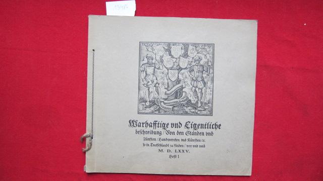 Wahrhafftige und Eigentliche beschreibung / Von den Ständen und Zünften / Handwercken und Künsten / u. so in Teutschlandt zu finden / vor und umb M. D. LXXV. Heft 1. EUR