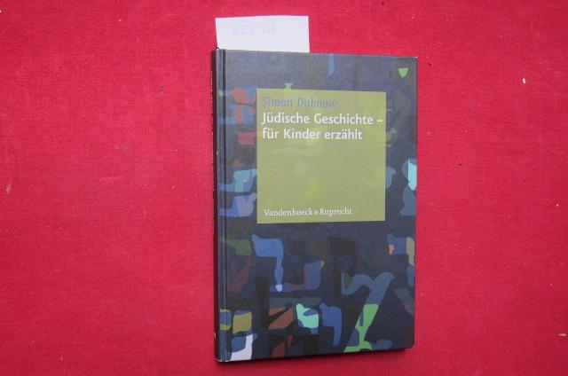 Jüdische Geschichte - für Kinder erzählt. Aus dem Jidd. von Jutta Schumacher. [Simon-Dubnow-Institut für Jüdische Geschichte und Kultur] EUR
