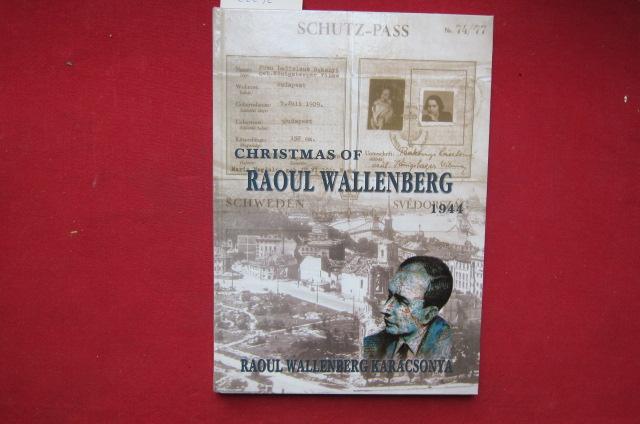 Christmas of Raoul Wallenberg. Budapest 1944. [4-sprachig: engl., ungar., schwed., dt.] EUR