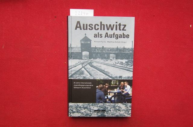 Auschwitz als Aufgabe : 25 Jahre Internationale Jugendbegegnungsstätte in Oswiecim (Auschwitz). EUR