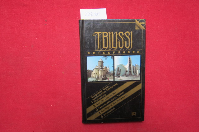 Tbilissi : Reiseführer. [Aus d. Russ. von Rüdiger Frost] / Reiseführer. EUR