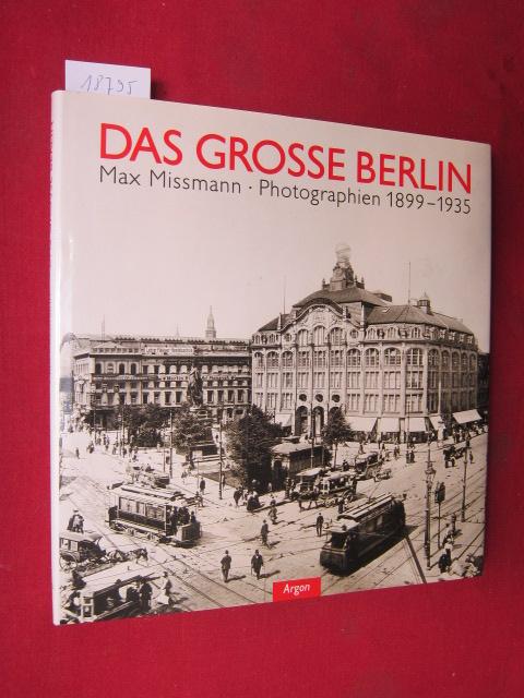 Das grosse Berlin : Photographien 1899 - 1935. Hrsg. von Wolfgang Gottschalk. EUR