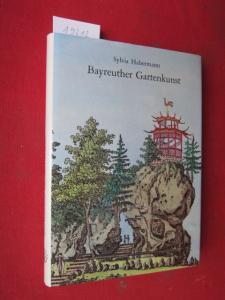 Bayreuther Gartenkunst : Die Gärten d. Markgrafen von Brandenburg-Culmbach im 17. u. 18. Jahrhundert. Grüne Reihe Bd. 6. EUR