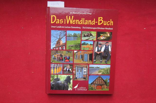 Das neue Wendland-Buch : unser Landkreis Lüchow-Dannenberg ; die Erlebnisregion Elbtalaue-Wendland. EUR
