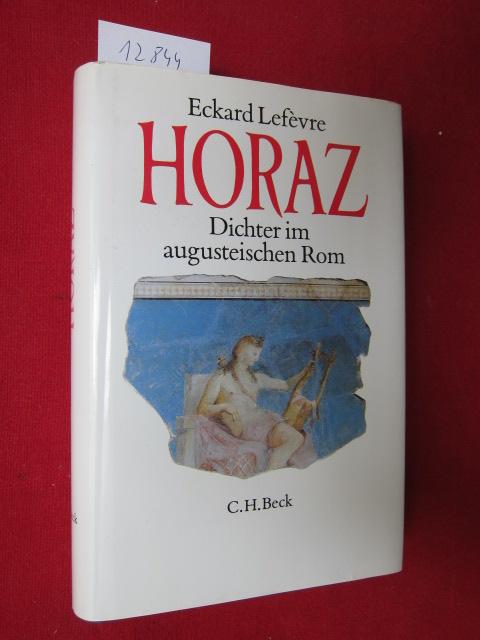 Horaz : Dichter im augusteischen Rom. EUR