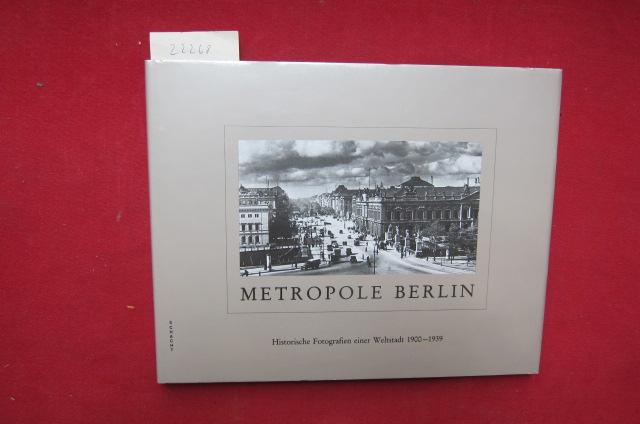 Metropole Berlin : historische Fotografien einer Weltstadt 1900 - 1939. EUR