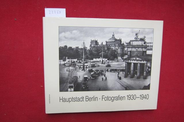 Hauptstadt Berlin : Fotografien 1930 - 1940. Zeittafel A. Schulze. EUR