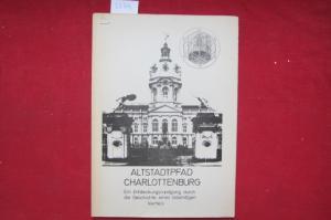 Altstadtpfad Charlottenburg - Ein Entdeckungsrundgang durch die Geschichte eines lebendigen Viertels. EUR
