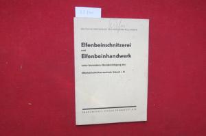 Elfenbeinschnitzerei und Elfenbeinhandwerk, unter bes. Berücks. d. Elfenbeinschnitzereizentrale Erbach i. O. Deutsche Wirtschaft in Einzeldarstellungen. EUR