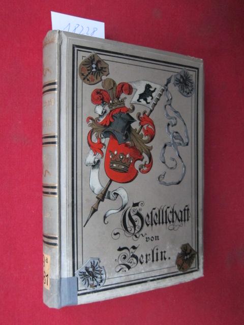 Gesellschaft von Berlin. Hand- und Adreßbuch für die Gesellschaft von Berlin, Charlottenburg und Potsdam. 1889/90. 1. Jahrgang. EUR 0