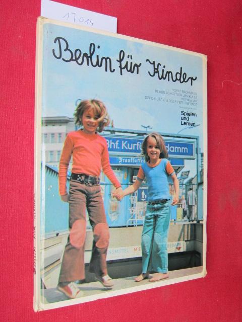 Berlin für Kinder. Horst Bachmann; Klaus Schüttler-Janikulla. Mit Fotos von Gerd Huss u. Rolf-Peter Berndt. EUR 0