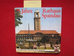 75 Jahre Rathaus Spandau : Blicke in vergangenen Zeiten. Umschlagentwurf und Layout: Günter Bernau. EUR