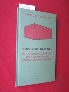 Der rote Kasten : zu Bedeutung, Wirkung und Zukunft von Schinkels Bauakademie. EUR