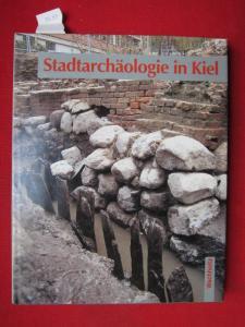 Stadtarchäologie in Kiel. Ausgrabungen nach 1945 in Wort und Bild. Mit Beiträgen von Julian Wiethold und Gerhard Dehning. EUR