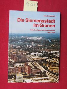 Die Siemensstadt im Grünen : zwischen Spree u. Jungfernheide 1899 - 1974. EUR