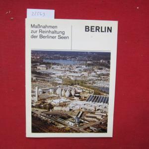 Massnahmen zur Reinhaltung der Berliner Seen. [bearb. von Rudolf Kloos. Hrsg. vom Senator für Stadtentwicklung u. Umweltschutz] EUR