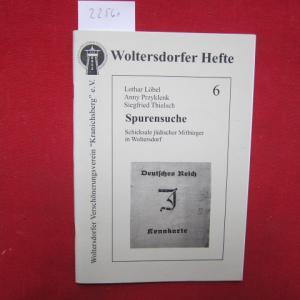 Spurensuche : Schicksale jüdischer Mitbürger in Woltersdorf. Woltersdorfer Hefte ; 6. EUR