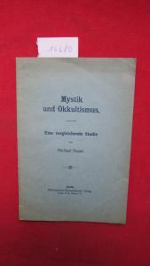Mystik und Okkultismus : Eine vergleichende Studie. EUR