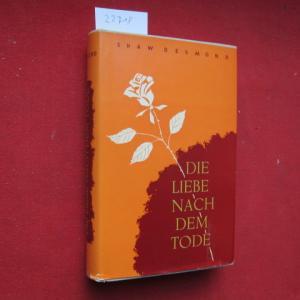 Die Liebe nach dem Tode : Ein Blick in die Himmel u. Höllen irdischer u. überirdischer Liebe. Aus d. Engl. übers. von Greta Freund. EUR