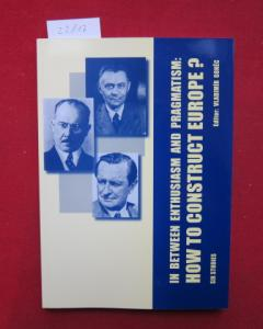 In between enthusiasm and pragmatism : How to construct Europe? Six studies. EUR