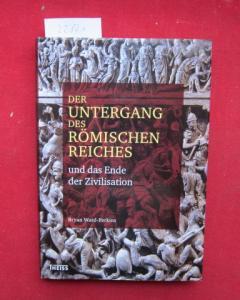 Der Untergang des Römischen Reiches und das Ende der Zivilisation. [Aus dem Engl. von Nina Valenzuela Montenegro] EUR