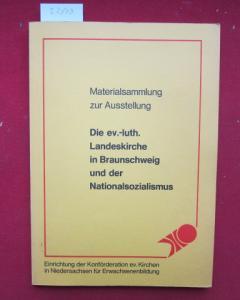 """Materialsammlung zur Ausstellung """"Die Ev.-Luth. Landeskirche in Braunschweig und der Nationalsozialismus"""". Einrichtung der Konföderation Ev. Kirchen in Niedersachsen für Erwachsenenbildung. EUR"""