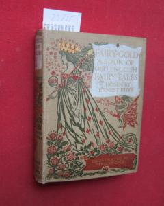 Fairy-gold. A book of old english fairy tales chosen by Ernest Rhys, illustrated by Herbert Cole. EUR