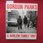 Gordon Parks, A Harlem family 1967. The Gordon Parks Foundation ; The Studio Museum in Harlem. Forew. by Raymond J. McGuire. Pref. by Peter W. Kunhardt, jr. Essays by Thelma Golden and Lauren Haynes. EUR
