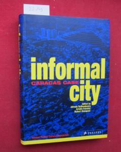 Informal city : Caracas case ; Urban think tank. [Transl. Rebecca Blackwell ...] EUR