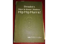 E 104/ STRAUBES Führer für WASSER-Wanderer Hip Hip Hurra  6 . Auflage