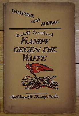 1919 Rudolf Leonhard Kampf gegen die Waffe Umsturz und Aufbau Flugschrift
