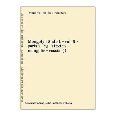 Mongolyn Sudlal. - vol. 8 - parts 1 - 25 - (text in mongolie - russian)) Damdins