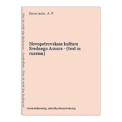 Novopetrovskaia kultura Srednego Amura - (text in russian) Derevianko, A. P.