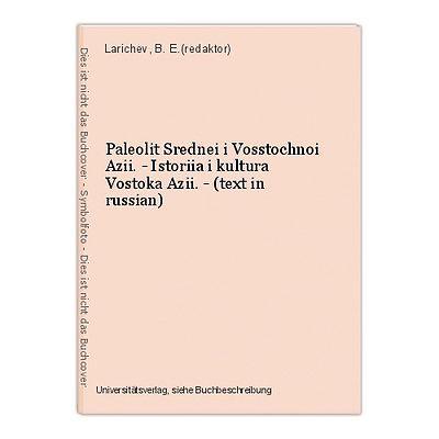 Paleolit Srednei i Vosstochnoi Azii. - Istoriia i kultura Vostoka Azii. - (text