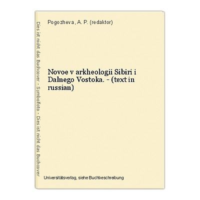 Novoe v arkheologii Sibiri i Dalnego Vostoka. - (text in russian) Pogozheva, A.