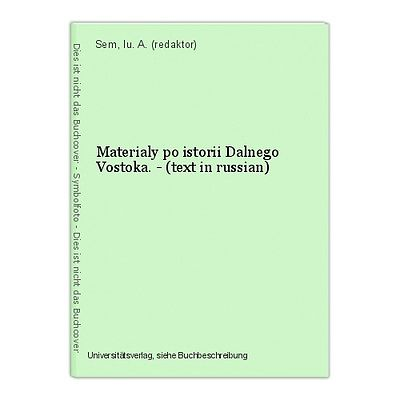 Materialy po istorii Dalnego Vostoka. - (text in russian) Sem, Iu. A. (redaktor)