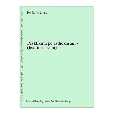 Praktikum po radiokhimii - (text in russian) Herforth, L. u.a.