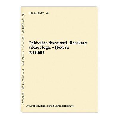 Ozhivshie drevnosti. Rasskazy arkheologa. - (text in russian) Derevianko, A.
