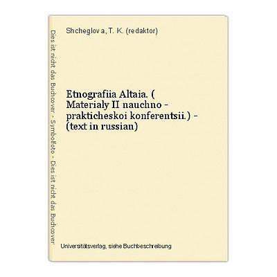 Etnografiia Altaia. ( Materialy II nauchno - prakticheskoi konferentsii.) - (tex