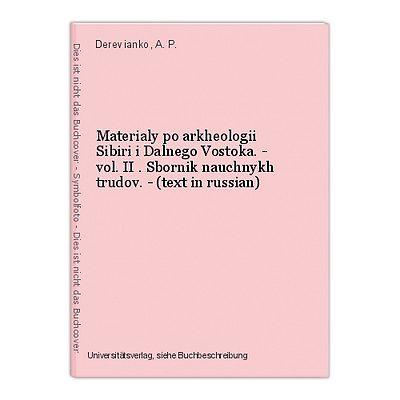 Materialy po arkheologii Sibiri i Dalnego Vostoka. - vol. II . Sbornik nauchnykh