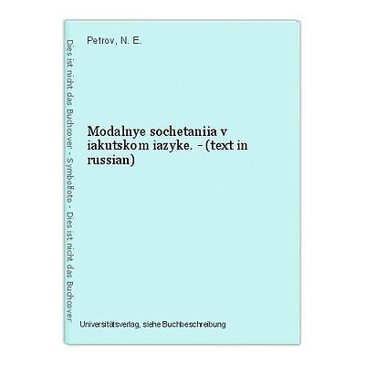 Modalnye sochetaniia v iakutskom iazyke. - (text in russian) Petrov, N. E.