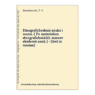 Etnograficheskaia nauka i muzei. ( Po materialam etnograficheskikh muzeev akadem